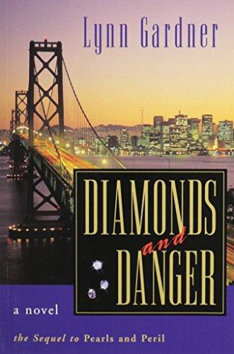 Diamonds and Danger : A Novel: Lynn Gardner