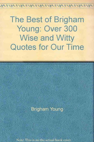 The Best of Brigham Young : Over: Brigham Young