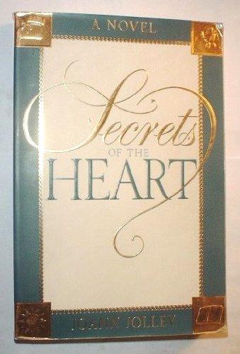 Secrets of the Heart: Jolley, Joann
