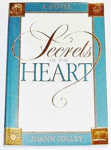 Secrets of the Heart: Jolley, Joann