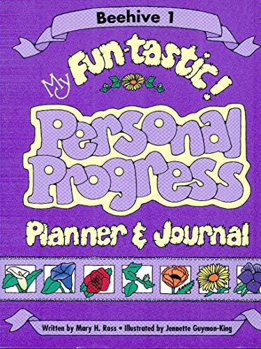 Beehive 1: My Fun-tastic! Personal Progress, Planner: Mary H. Ross