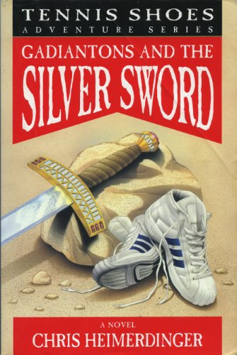 9781577344698: Gadiantons And The Silver Sword, Tennis Shoes Adventure Series [[Paperback] 1999]