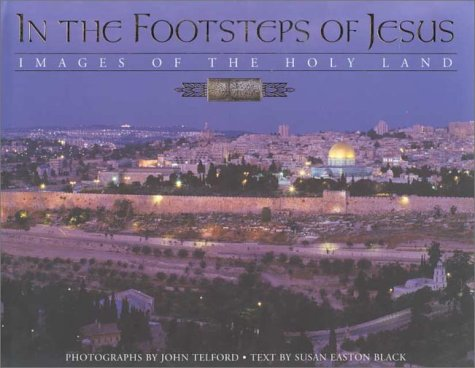 In the Footsteps of Jesus: Images of: Susan Easton Black