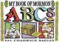 My Book of Mormon ABC's: Bagley, Val Chadwick