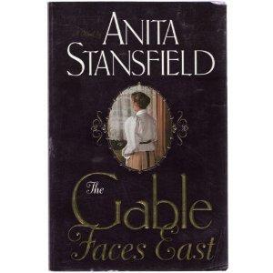 9781577345251: The Gable Faces East: A Novel