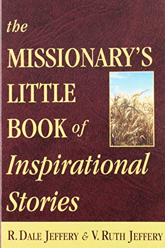 The Missionary's Little Book of Inspirational Stories: R. Dale Jeffery,