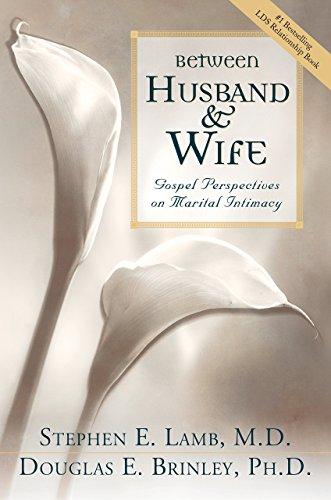 9781577346098: Between Husband & Wife: Gospel Perspectives on Marital Intimacy