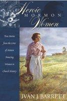 9781577346760: Heroic Mormon women