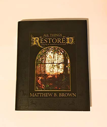 9781577347125: All Things Restored: Confirming the Authenticity of Lds Beliefs