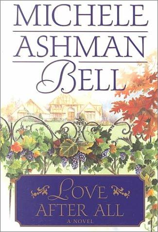 Love After All: A Novel: Bell, Michele Ashman