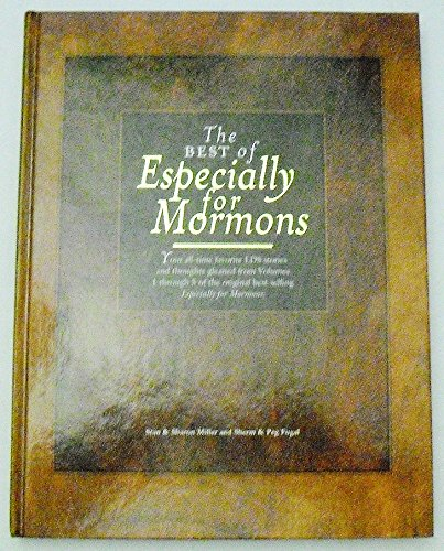 9781577347637: The Best of Especially for Mormons (Your all-time favorite LDS Stories and thoughts gleaned from Volumes 1 through 5 of the original best-selling Especially for Mormons)