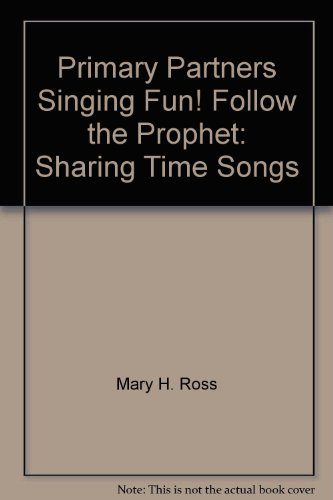 9781577347835: Primary Partners Singing Fun! Follow the Prophet: Sharing Time Songs