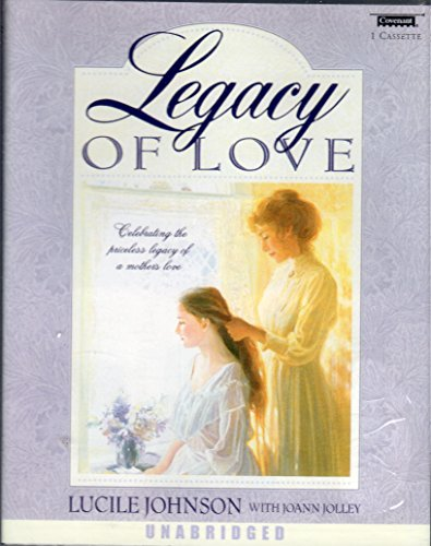 Legacy of Love (9781577348122) by Lucile Johnson