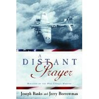 9781577349051: A Distant Prayer: Miracles of the 49th Combat Mission