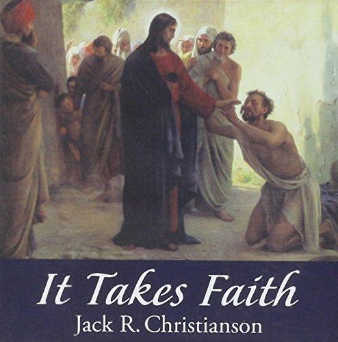 It Takes Faith: Jack R. Christianson