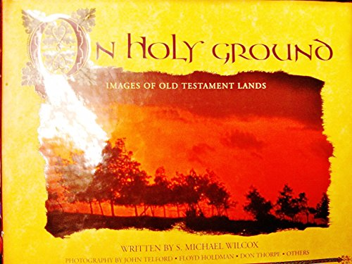 On Holy Ground: Images of Old Testament: Telford, John; Wilcox,