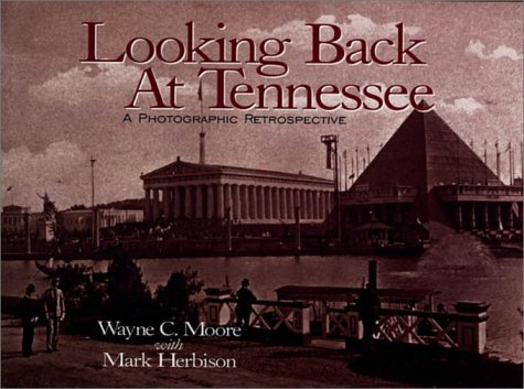 Looking Back at Tennessee: A Photographic Retrospective