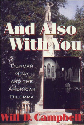 And Also With You: Duncan Gray and the American Dilemma: CAMPBELL, WILL D.