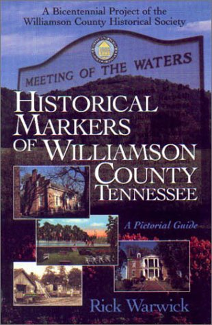 9781577360445: Historical Markers Of Williamson County, Tennessee: A Pictorial Guide