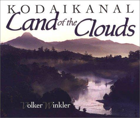 Kodaikanal: Land of the clouds Winkler, Volker