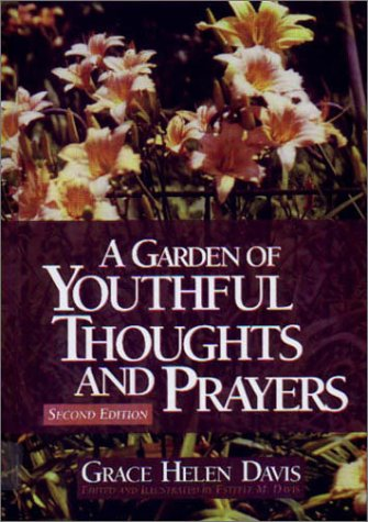 A Garden of Youthful Thoughts and Prayers: Davis, Grace Helen