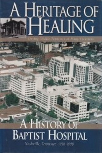 A Heritage of Healing: Eighty Years of: Hillsboro Press; Editor-Dimples