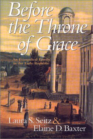 Before the Throne of Grace: An Evangelical: Laura S. Seitz,