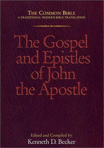 The Gospels and Epistles of John the: Becker, Kenneth D.