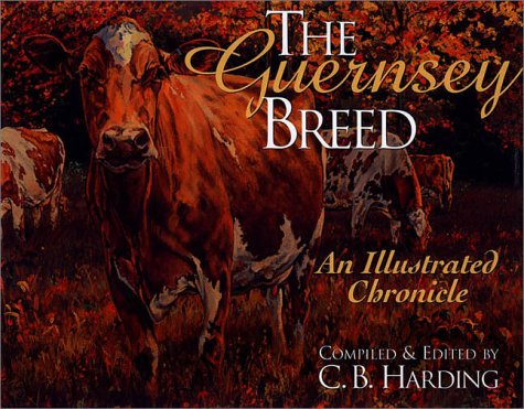 9781577361770: The Guernsey Breed: An Illustrated Chronicle