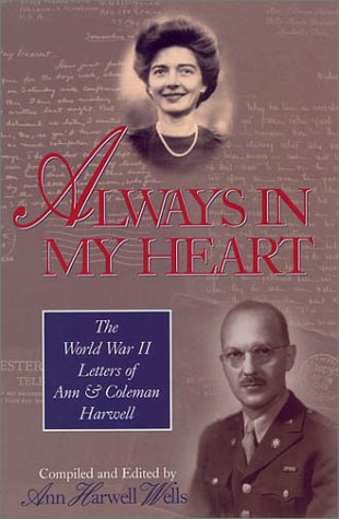 9781577361879: Always in My Heart : The World War II Letters of Ann and Coleman Harwell