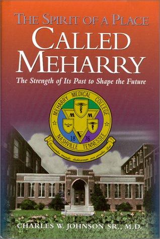 The Spirit of a Place Called Meharry: Johnson Sr. M.D.,