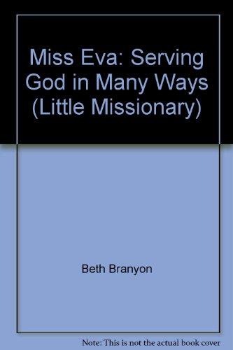 Miss Eva: Serving God in Many Ways: Beth Branyon