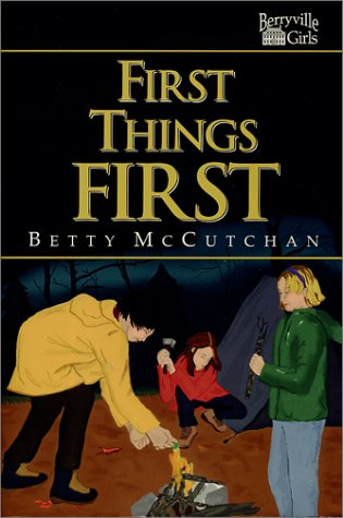 First Things First (Berryville Girls Series): McCutchan, Betty