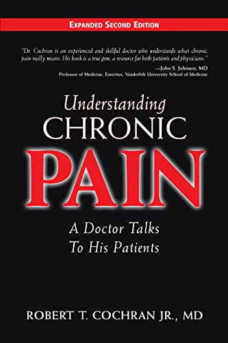 Understanding Chronic Pain: A Doctor Talks to: Jr., Robert T.