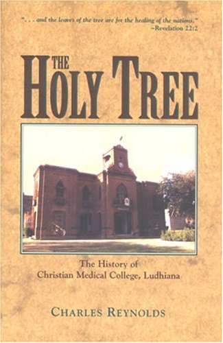 9781577363248: The Holy Tree: The History of Christian Medical College, Ludhiana