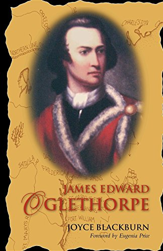 James Edward Oglethorpe: Foreword by Eugenia Price (1577363329) by Joyce Blackburn