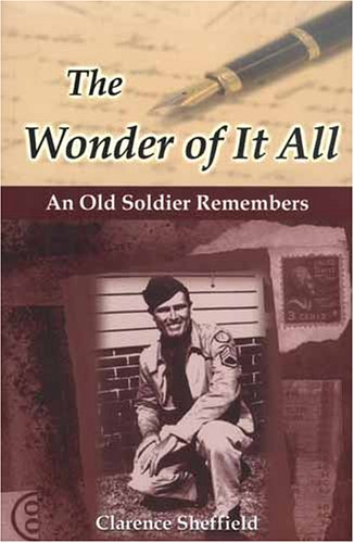 9781577363408: The Wonder of It All: An Old Soldier Remembers