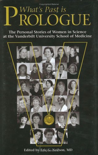 9781577363644: What's Past is Prologue: The Personal Stories of Women in Science at the Vanderbilt University School of Medicine