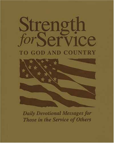 9781577363699: Strength for Service to God and Country: Daily Devotional Messages for Those in the Service of Others