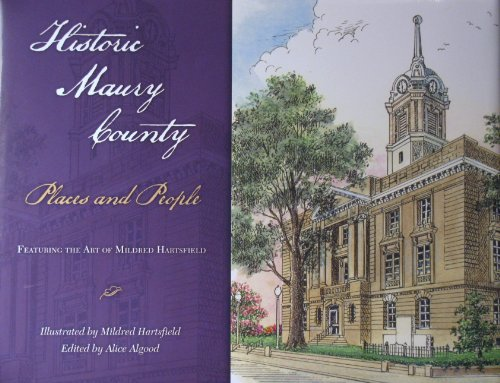Historic Maury County: People And Places: Algood, Alice, Editor;