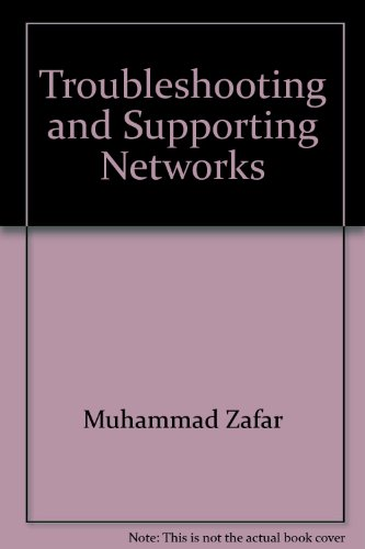 Troubleshooting and Supporting Networks: For Novell Test No. 50-602; NetWare Service and Support: ...