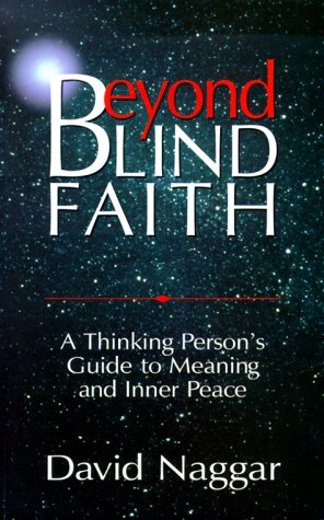 9781577465607: Beyond Blind Faith: A Thinking Persons Guide to Meaning and Inner Peace