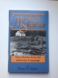 9781577470144: Maryland September: True Stories from the Antietam Campaign