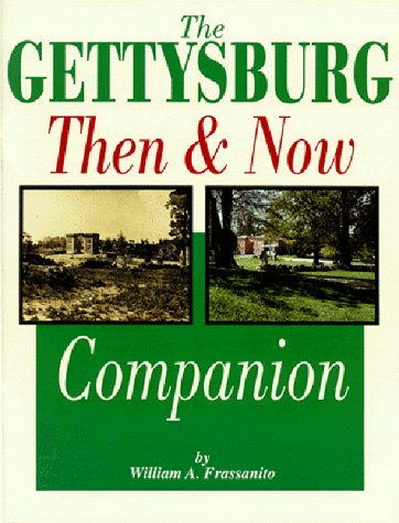The Gettysburg Then and Now Companion (1577470184) by William A. Frassanito