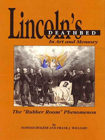 Lincoln's Deathbed in Art and Memory: The