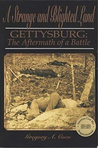 9781577470410: A Strange and Blighted Land - Gettysburg: The Aftermath of a Battle