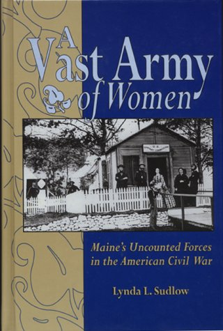 9781577470496: A Vast Army of Women : Maine's Uncounted Forces in the American Civil War.