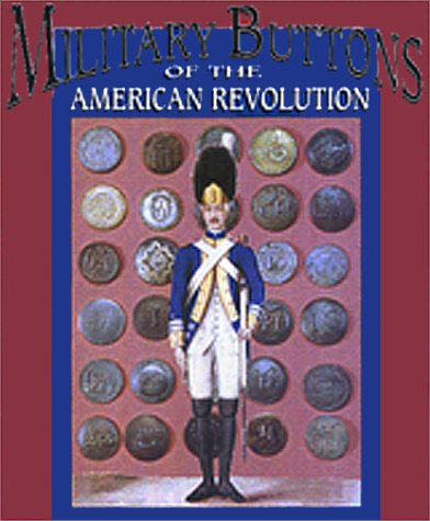 9781577470618: Military Buttons of the American Revolution