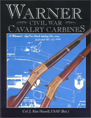 WARNER CIVIL WAR CAVALRY CARBINES: Hassell, J. Alan
