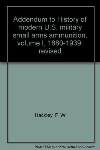 Addendum to History of modern U.S. military: F. W Hackley